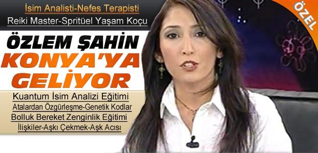 ozlem_sahin_konyaya_geliyor_ozel_h26156